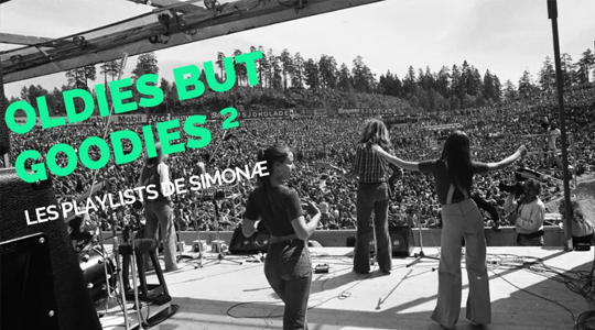 Les playlists de Simonæ : Oldies but goodies – la suite