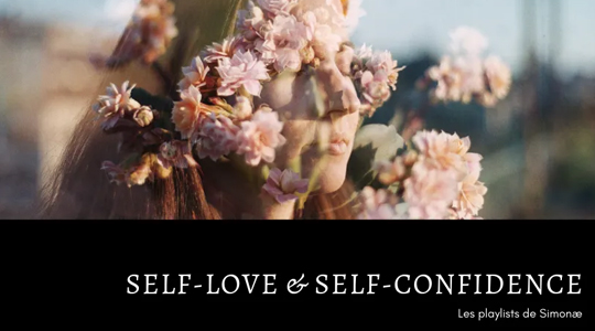 Les playlists de Simonæ : Self-Love & self-confidence